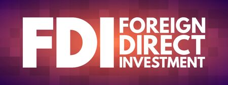 FDI - Foreign Direct Investment acronym, business concept background