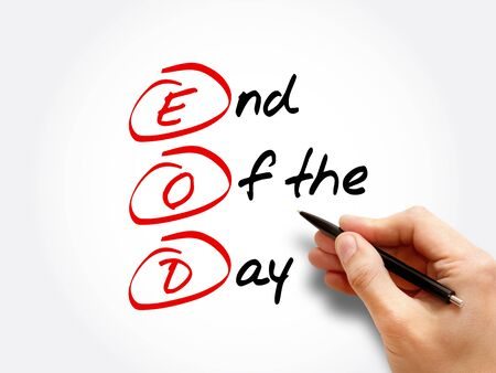 EOD - End Of the Day acronym, business concept background