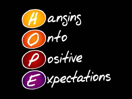 HOPE - Hanging Onto Positive Expectations, acronym concept