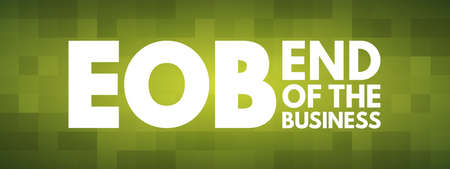 EOB - End Of the Business acronym, business concept background Illustration