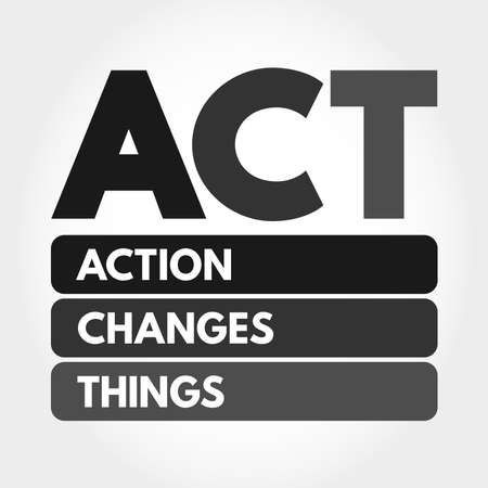 ACT - Action Changes Things acronym, business concept background