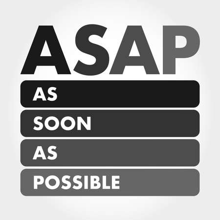 ASAP - As Soon As Possible acronym, business concept background