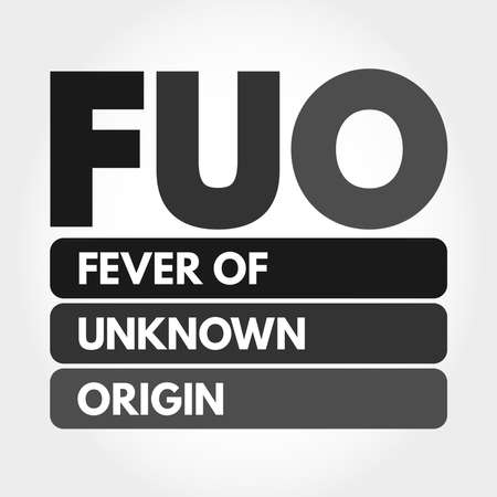 FUO - Fever of Unknown Origin acronym, concept background