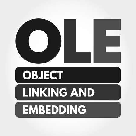 OLE - Object Linking and Embedding acronym, technology concept background