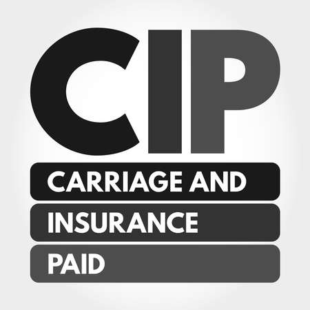 CIP - Carriage and Insurance Paid acronym, business concept background Stock fotó - 157955702