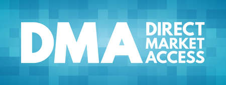DMA - Direct Market Access acronym, business concept background