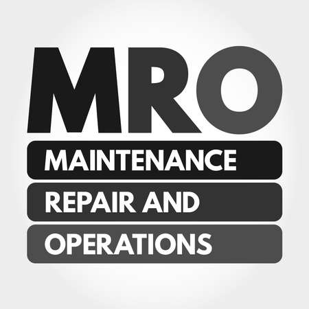 MRO - Maintenance, Repair, and Operations acronym, business concept background