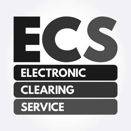 ECS - Electronic Clearing Service acronym, business concept background