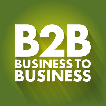 B2B - Business To Business acronym, concept background