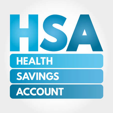 HSA - Health Savings Account acronym, medical concept background
