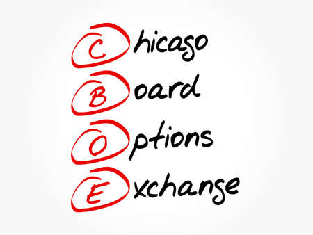 CBOE - Chicago Board Options Exchange acronym, business concept background