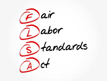 FLSA - Fair Labor Standards Act acronym, business concept background