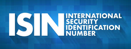 ISIN - International Security Identification Number acronym, business concept background