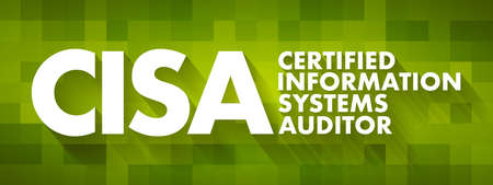 CISA - Certified Information Systems Auditor acronym, business concept background