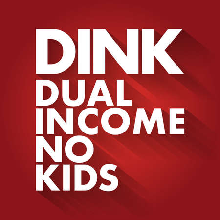 DINK - Dual Income No Kids acronym, concept background