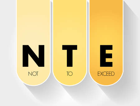 NTE - Not To Exceed acronym, business concept background