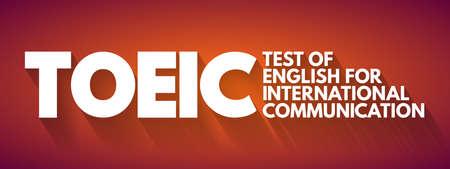 TOEIC - Test Of English For International Communication acronym, concept background