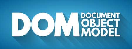 DOM - Document Object Model acronym, technology concept background