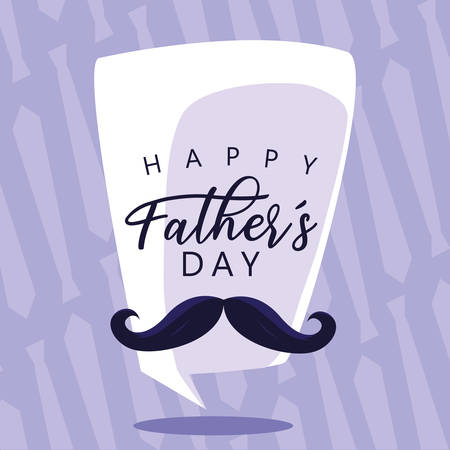 happy father day card with moustache and speech bubble vector illustration design