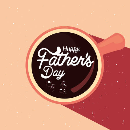 top view coffee cup happy fathers day vector illustration Illustration