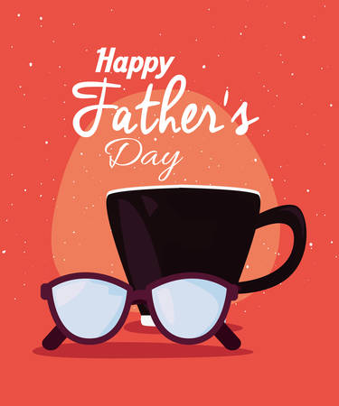 coffee cup and eyeglasses happy fathers day vector illustration