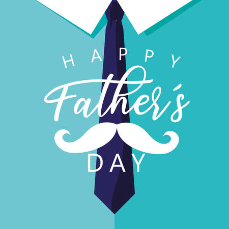 happy father day card with moustache and necktie vector illustration design