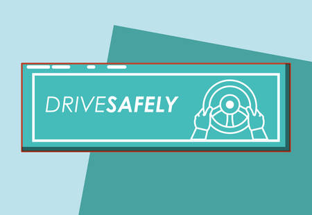 drive safely board with hands on steering wheel over green background, colorful design vector illustration
