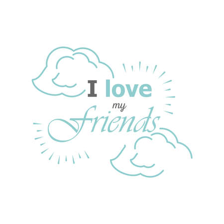 i love my friends with clouds detailed style icon design of friendship love and support theme Vector illustration