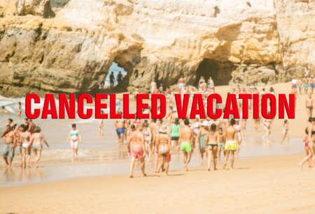 Cancelled beach vacation due Covid-19. Coronavirus concept.