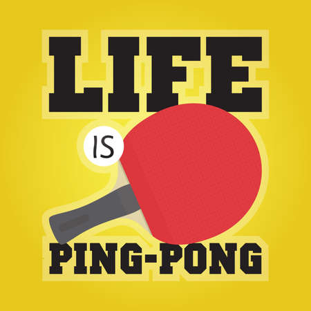 ping pong: Life is ping pong vector motivation illustration
