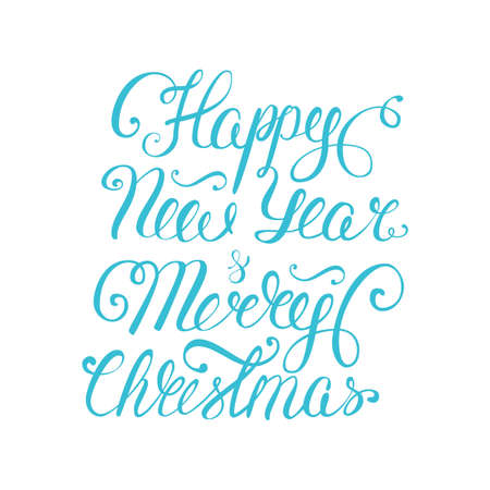 Happy new year and merry christmas lettering. Vector illustration.