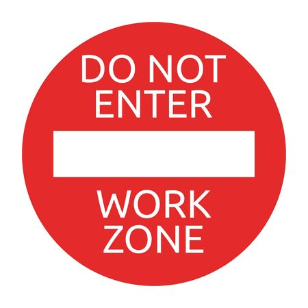 do not enter: Do not enter, work zone red round sign isolated on white.   vector illustration, no transparency