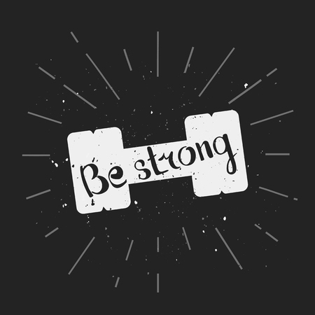 strong: Be strong. Hand lettering quote. Hand drawn typography poster