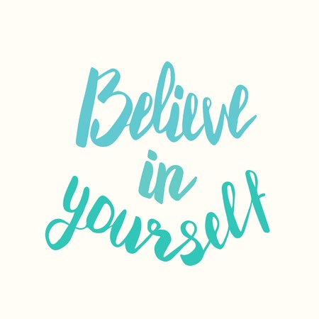 oneself: Believe in yourself. Hand drawn lettering poster. Typography design. Inspirational text