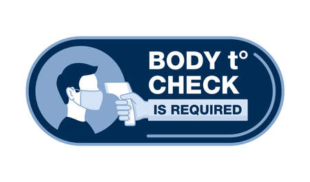 Body temperature check is required sign - temperature meter in hand and human profile in face mask - attention warning sticker
