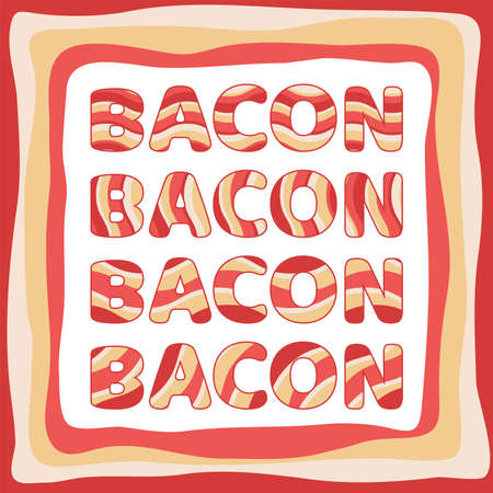 vector bacon border with text set with letters in bacon colors. colorful design for breakfast and food illustrations