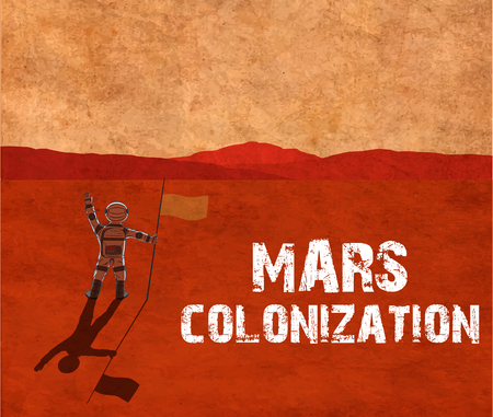 humanity: Mars colonization. Astronaut on the planet. Colour poster, illustration