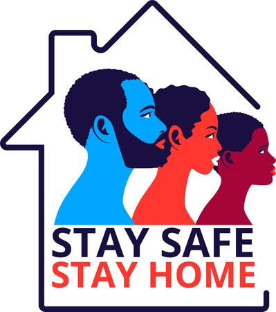 Stay safe and stay home concept