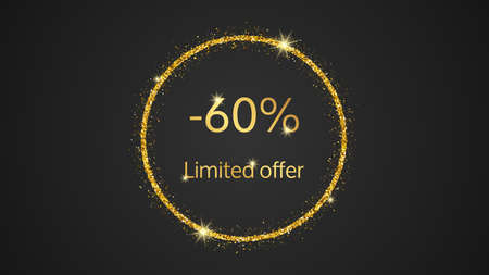 Limited offer gold banner with a 60% discount. Gold numbers in gold glittering circle on dark background. Vector illustration