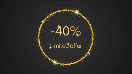 Limited offer gold banner with a 40% discount. Gold numbers in gold glittering circle on dark background. Vector illustration 矢量图像
