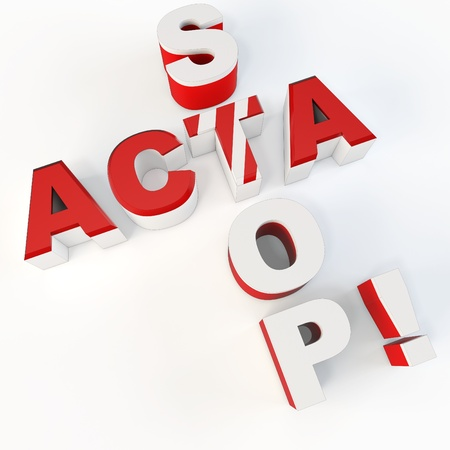 anti piracy: 3d sign protest stop acta on white background