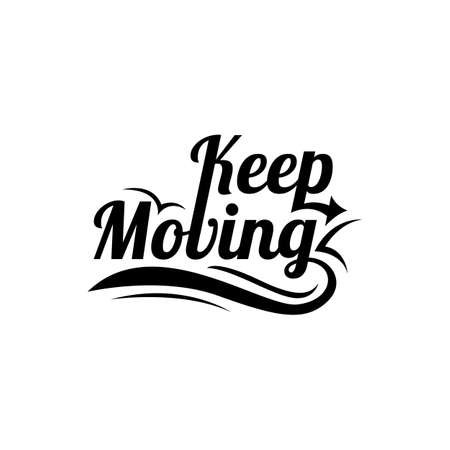 Motivational quotes vector illustration. Inspirational quotes poster: Keep moving