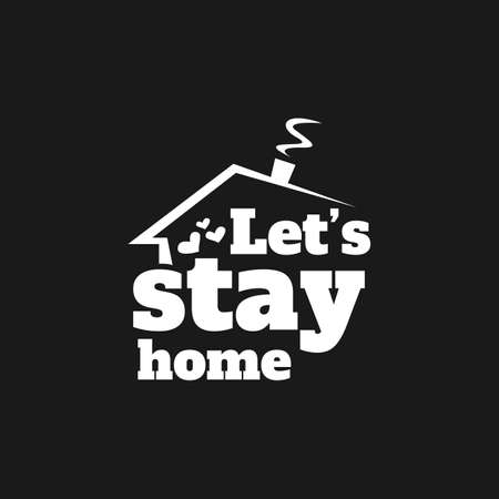 Lets stay home typography lettering decorative vector image. Lettering typography poster with text for self quarine times. Corona virus - staying at home print. Home Quarantine illustration 向量圖像