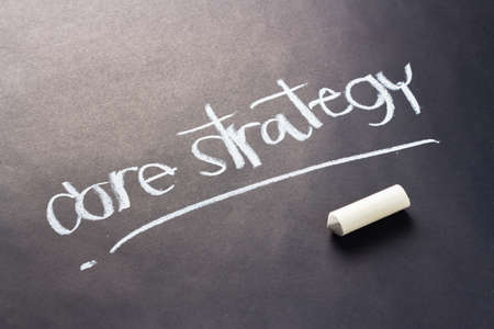 core strategy: Handwriting with chalk of Core strategy topic