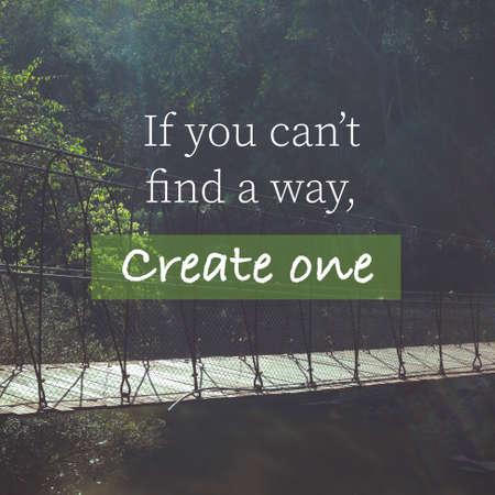 Cita de inspiración (si no puede encontrar un camino, cree uno) en una foto antigua de la luz en el puente en la jungla