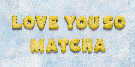 Crackers Arranged as a Phrase Love You So Matcha, banner