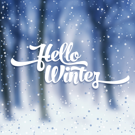 White text with snow on the background of snow-covered forest. Hello Winter lettering for invitation and greeting card, prints and posters. Calligraphic design. Vector illustration
