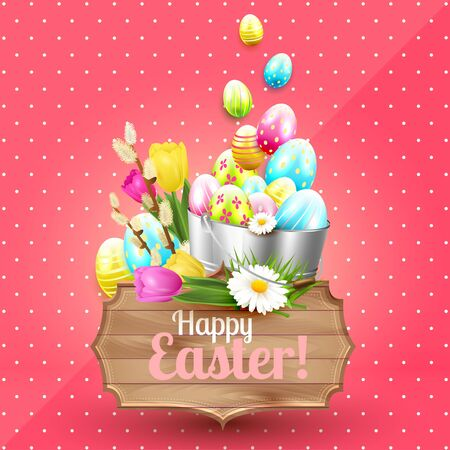 wooden bucket: Easter greeting card with colorful eggs, flowers, metal bucket and wooden sign on pink background