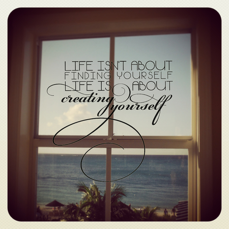 yourself: Inspirational Typographic Quote: Life isnt about finding yourself life is about creating yourself
