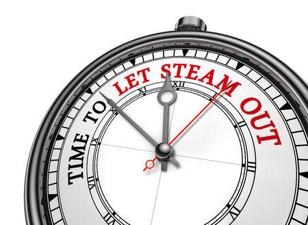 let out: Time to let steam out message on concept clock, isolated on white background Stock Photo